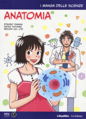 Anatomia. I manga delle scienze. 12. - Etsuro Tanaka | Rochesterscifianimecon.com