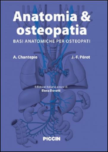 Anatomia & osteopatia. Basi anatomiche per osteopati - André Chantepie |