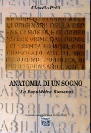 Anatomia di un sogno (La Repubblica romana) - Claudio Prili |