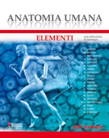 Anatomia umana. Elementi. Con istituzioni di Istologia. Con Contenuto digitale per download e accesso on line -  pdf epub