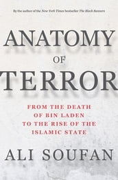 Anatomy of Terror: From the Death of bin Laden to the Rise of the Islamic State
