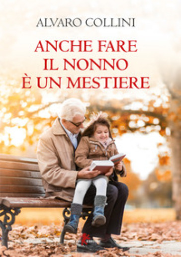 Anche fare il nonno è un mestiere - Alvaro Collini | Ericsfund.org