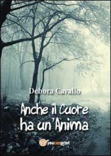 Anche il cuore ha un'anima - Debora Cavallo   Kritjur.org