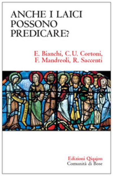 Anche i laici possono predicare? - Enzo Bianchi   Rochesterscifianimecon.com