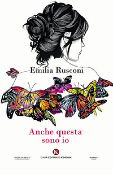 Anche questa sono io - Emilia Rusconi |
