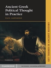 Ancient Greek Political Thought in Practice