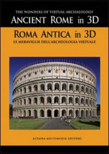 Ancient Rome in 3D. Con DVD - Alessandro Furlan | Kritjur.org
