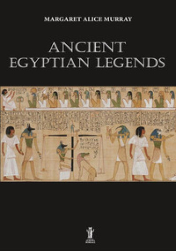 Ancient egyptian legends - Margaret Alice Murray |