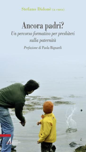 Ancora padri? Un percorso formativo per presbiteri sulla paternità