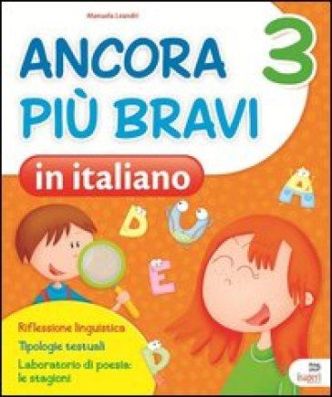 Ancora più bravi in italiano. Quaderno operativo di italiano. Per la 3ª classe elementare - Manuela Leandri  