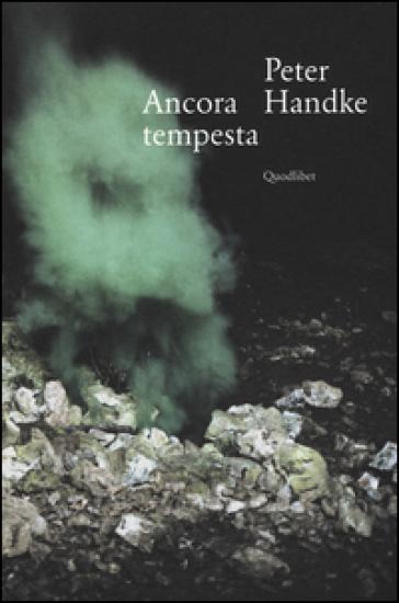 Ancora tempesta - Peter Handke |