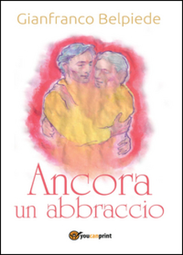Ancora un abbraccio - Gianfranco Belpiede | Ericsfund.org