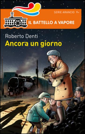 Ancora un giorno - Roberto Denti |