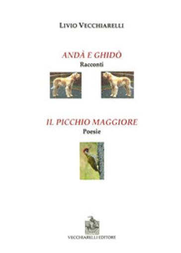 Andà e Ghidò-Il picchio verde - Livio Vecchiarelli | Kritjur.org