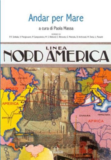 Andar per mare. Linea Nord America - P. Massa |
