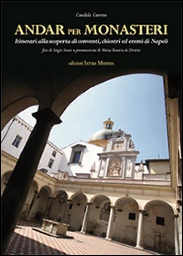 Andar per monasteri - Candida Carrino   Rochesterscifianimecon.com