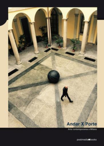 Andar x porte. Arte contemporanea a Milano - ArtCityLab |