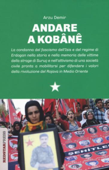 Andare a Kobane - Arzu Demir |