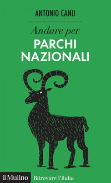 Andare per parchi nazionali - Antonio Canu pdf epub