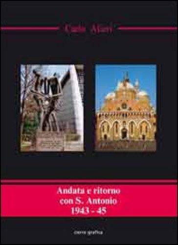 Andata e ritorno con S. Antonio. 1943-45 - Carlo Alieri   Kritjur.org