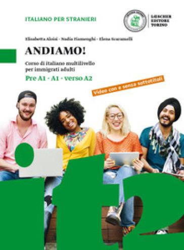 Andiamo! Corso di italiano multilivello per immigrati adulti. Livello preA1-A1-verso A2. Con CD-Audio - Elisabetta Aloisi |