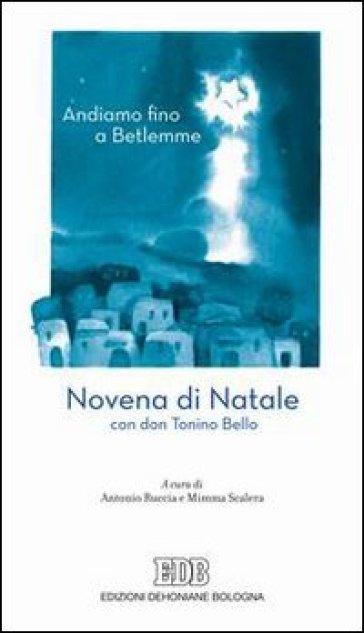 Andiamo fino a Betlemme. Novena di Natale con don Tonino Bello - A. Ruccia | Jonathanterrington.com