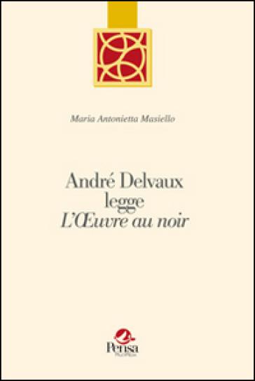 André Delvaux legge «L'oeuvreau noir» - M. Antonietta Masiello | Kritjur.org