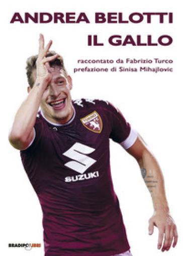 Andrea Belotti il gallo - Fabrizio Turco | Thecosgala.com
