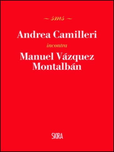 Andrea Camilleri incontra Manuel Vazquez Montalban - Andrea Camilleri |