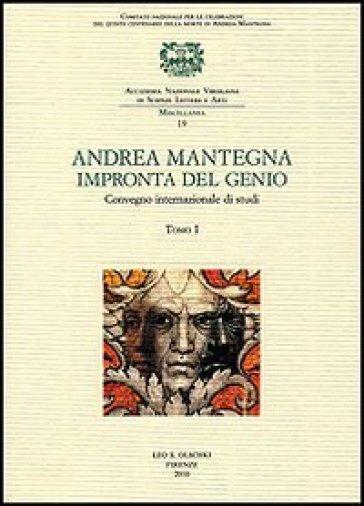 Andrea Mantegna. Impronta del genio. Convegno Internazionale di studi (Padova, Verona, Mantova, 8-9-10 novembre 2006)