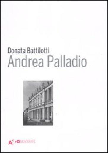 Andrea Palladio - Donata Battilotti |