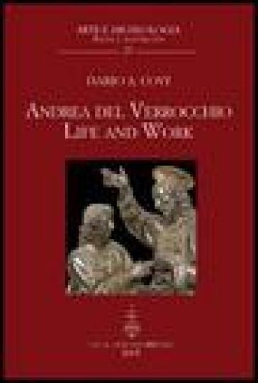 Andrea del Verrocchio. Life and work - Dario A. Covi |