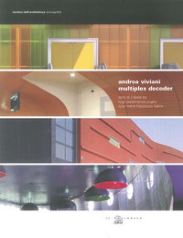 Andrea Viviani. Multiplex decoder. Ediz. italiana e inglese