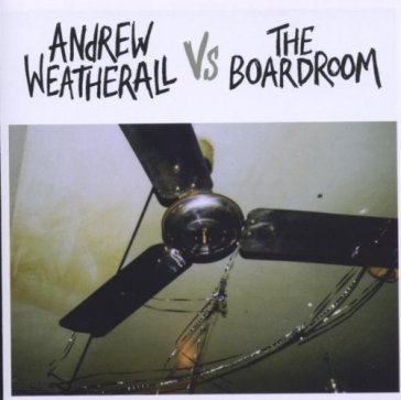 Andrew weatherall vs  the boardroom