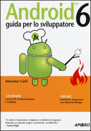 Android 6. Guida per lo sviluppatore - Massimo Carli   Jonathanterrington.com