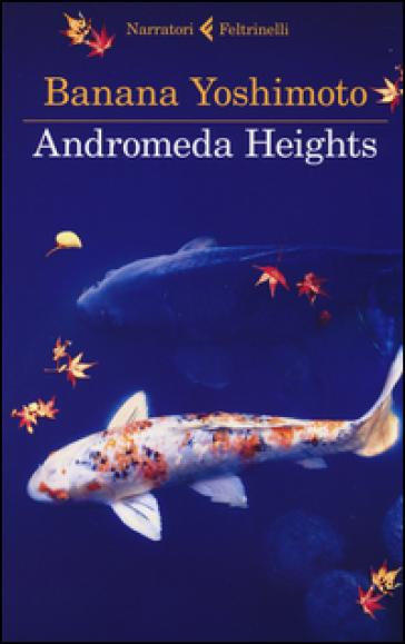 Andromeda Heights. Il Regno I - Banana Yoshimoto   Kritjur.org