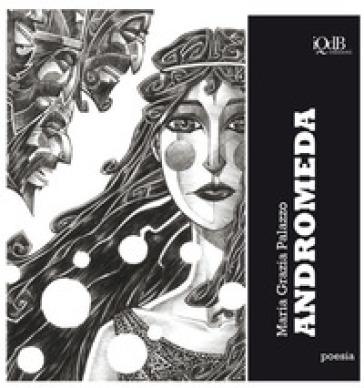 Andromeda - Maria Grazia Palazzo | Jonathanterrington.com