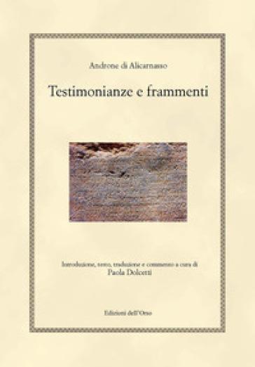 Androne di Alicarnasso. Testimonianze e frammenti - P. Dolcetti |
