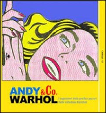 Andy Warhol & co. I capolavori della grafica pop art dalla collezione Kornfeld - Nicoletta Di Benedetto |