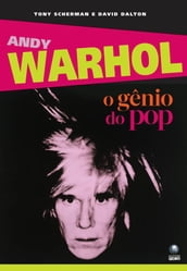 Andy Warhol: o gênio do pop