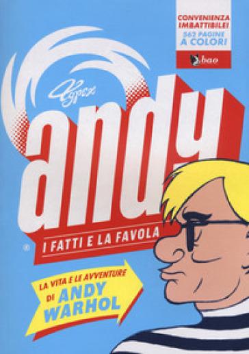 Andy. I fatti e la favola. La vita e le avventure di Andy Warhol - Typex |