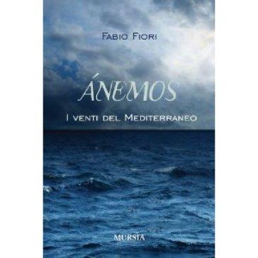 Anemos. I venti del Mediterraneo - Fabio Fiori pdf epub
