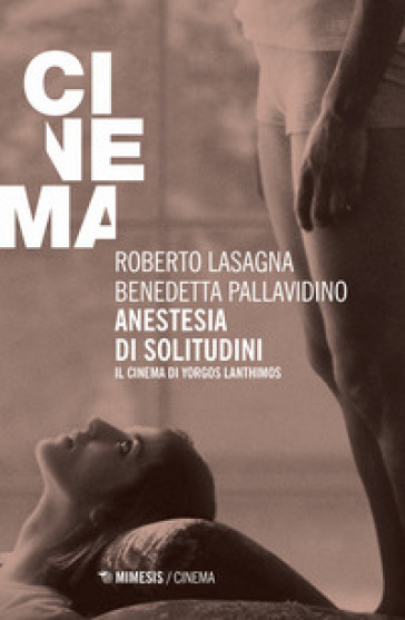 Anestesia di solitudini. Il cinema di Yorgos Lanthimos - Roberto Lasagna pdf epub