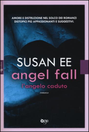 Angel Fall. L'angelo caduto - Susan Ee | Rochesterscifianimecon.com