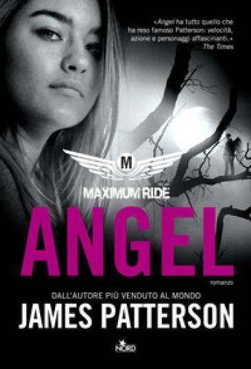 Angel. Maximum Ride - James Patterson | Rochesterscifianimecon.com