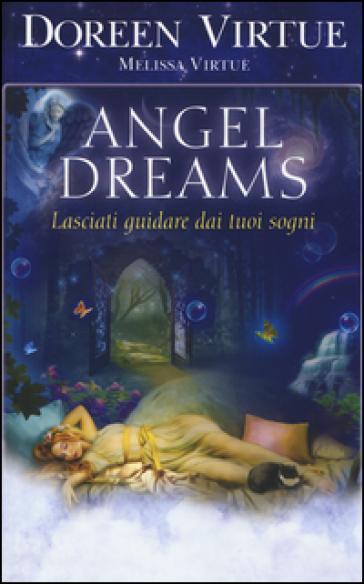 Angel dreams. Lasciati guidare dai tuoi sogni - Doreen Virtue   Jonathanterrington.com