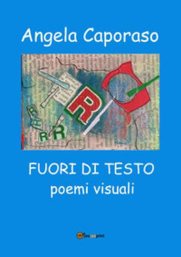 Angela Caporaso. Fuori di testo. Ediz. illustrata - Laura Monaldi |
