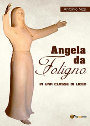 Angela da Foligno in una classe di liceo - Antonio Nizzi | Kritjur.org