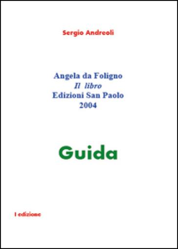 Angela da Foligno. Il libro guida - Sergio Andreoli | Kritjur.org