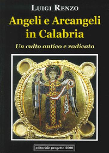 Angeli e arcangeli in Calabria. Un culto antico e radicato - Luigi Renzo | Kritjur.org